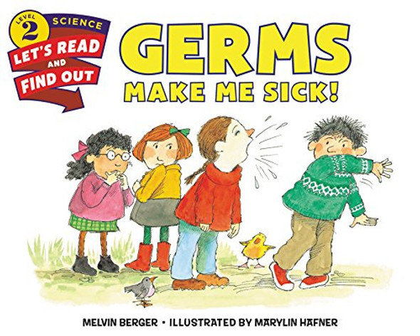 Germs Make Me Sick! (Let's-Read-and-Find-Out Science 2) Cover