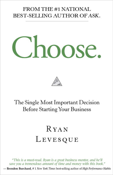 Choose: The Single Most Important Decision Before Starting Your Business Cover