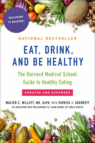 Eat, Drink, and Be Healthy: The Harvard Medical School Guide to Healthy Eating Cover