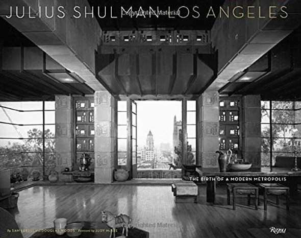 Julius Shulman Los Angeles: The Birth of a Modern Metropolis Cover