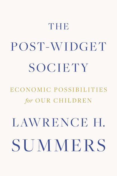 The Post-Widget Society: Economic Possibilities for Our Children Cover