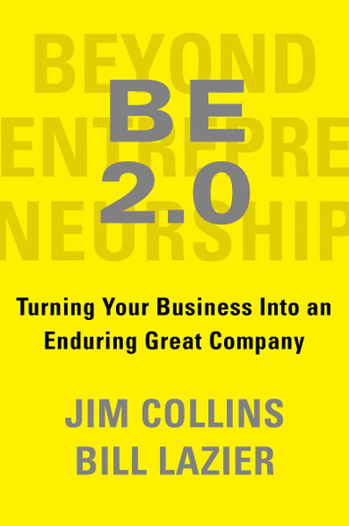 Be 2.0 (Beyond Entrepreneurship 2.0): Turning Your Business Into an Enduring Great Company Cover
