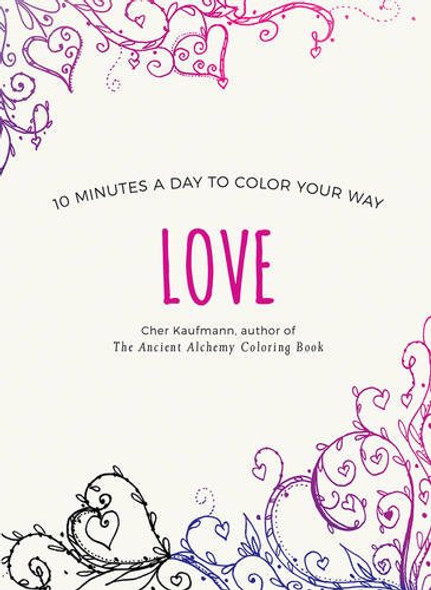 Love: 10 Minutes a Day to Color Your Way Cover