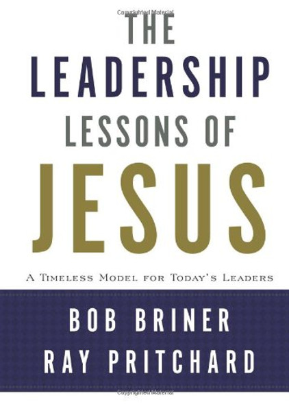 The Leadership Lessons of Jesus: A Timeless Model for Today's Leaders Cover