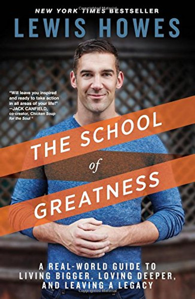 The School of Greatness: A Real-World Guide to Living Bigger, Loving Deeper, and Leaving a Legacy Cover