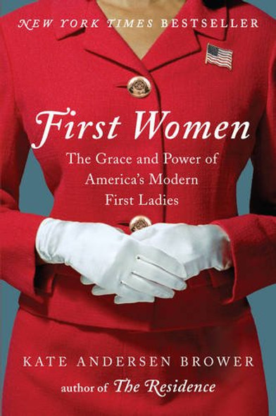 First Women: The Grace and Power of America's Modern First Ladies Cover