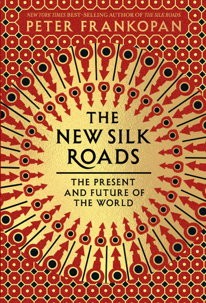 The New Silk Roads: The Present and Future of the World Cover
