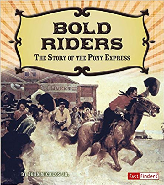 Bold Riders: The Story of the Pony Express ( Adventures on the American Frontier ) Cover