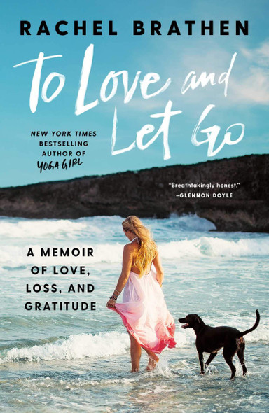 To Love and Let Go: A Memoir of Love, Loss, and Gratitude Cover