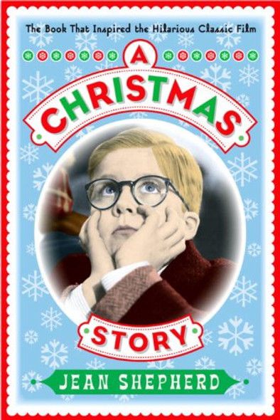 A Christmas Story: The Book That Inspired the Hilarious Classic Film Cover
