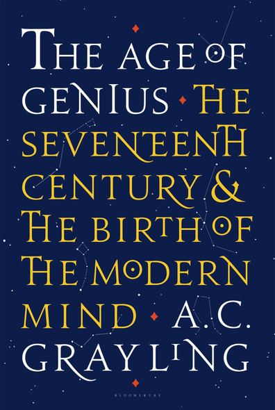 The Age of Genius: The Seventeenth Century and the Birth of the Modern Mind Cover