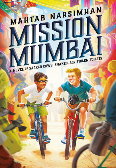 Mission Mumbai: A Novel of Sacred Cows, Snakes, and Stolen Toilets Cover