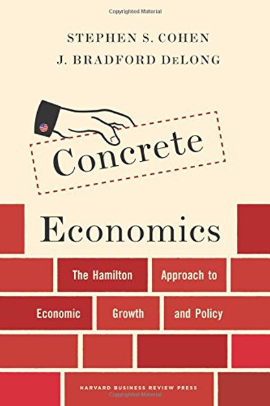 Concrete Economics: The Hamilton Approach to Economic Growth and Policy Cover