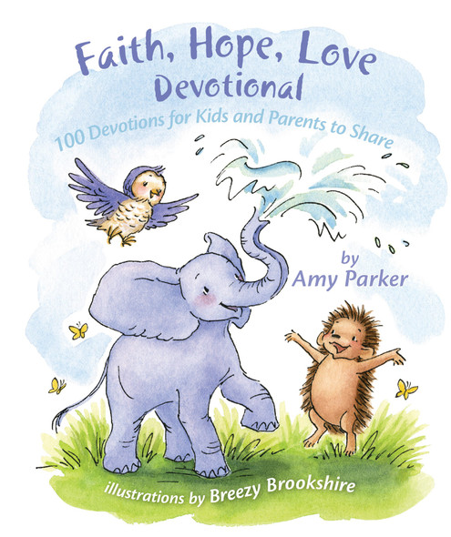 Faith, Hope, Love Devotional (Padded): 100 Devotions for Kids and Parents to Share Cover