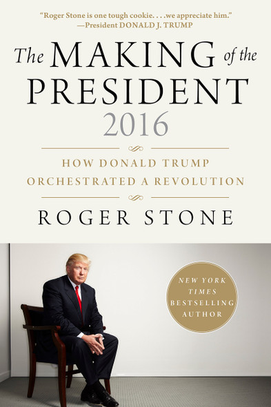 The Making of the President 2016: How Donald Trump Orchestrated a Revolution Cover