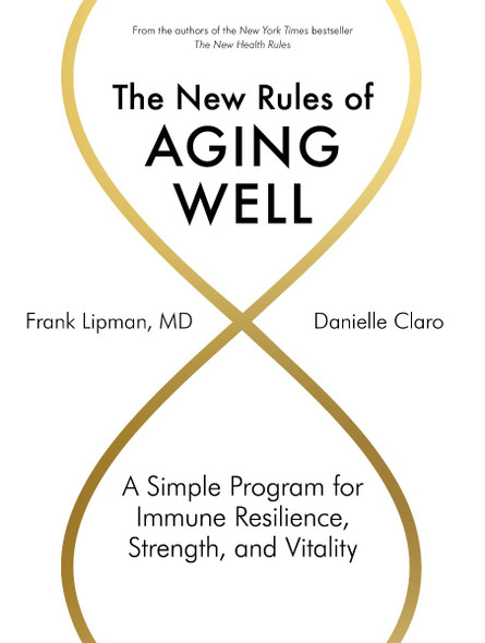 The New Rules of Aging Well: A Simple Program for Immune Resilience, Strength, and Vitality Cover