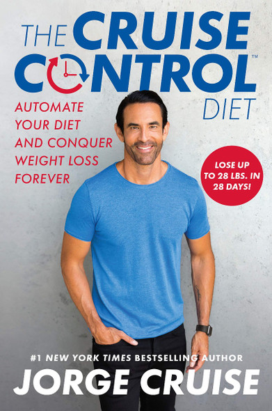 The Cruise Control Diet: Automate Your Diet and Conquer Weight Loss Forever Cover