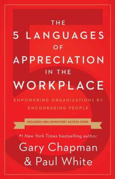 The 5 Languages of Appreciation in the Workplace: Empowering Organizations by Encouraging People Cover