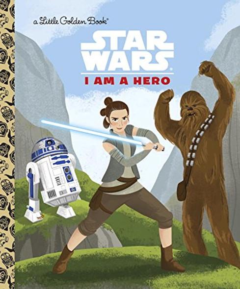 I Am a Hero (Star Wars) (Little Golden Book) Cover