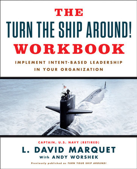 The Turn the Ship Around! Workbook: Implement Intent-Based Leadership in Your Organization Cover