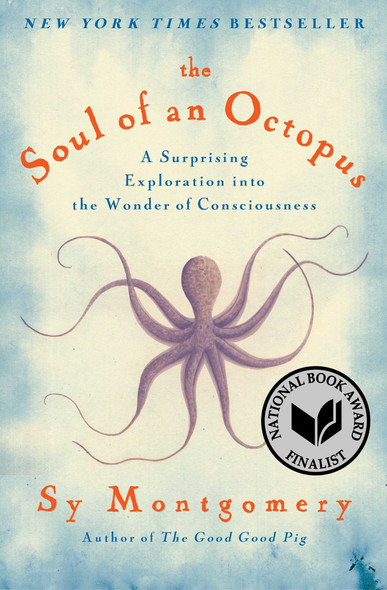 The Soul of an Octopus: A Surprising Exploration Into the Wonder of Consciousness Cover
