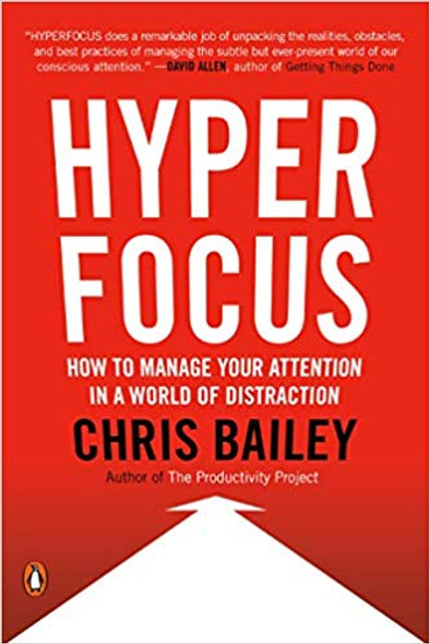 Hyperfocus: How to Manage Your Attention in a World of Distraction Cover