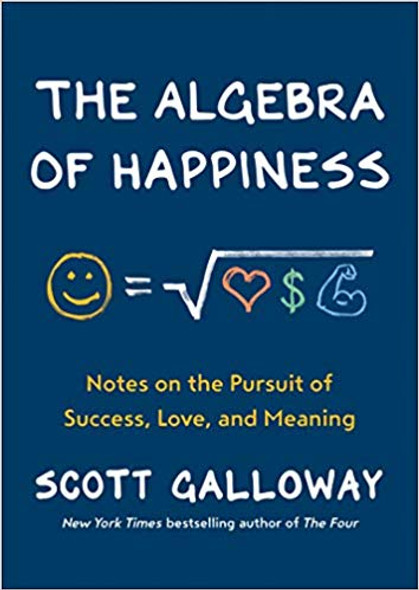 The Algebra of Happiness: Notes on the Pursuit of Success, Love, and Meaning Cover