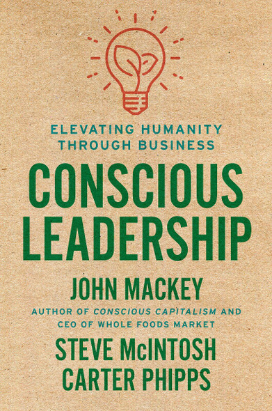 Conscious Leadership: Elevating Humanity Through Business Cover