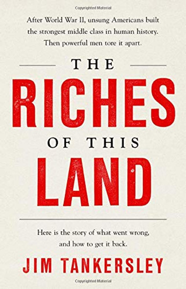 The Riches of This Land: The Untold, True Story of America's Middle Class Cover