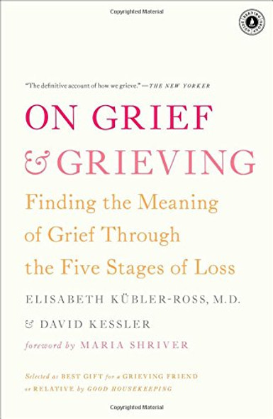 On Grief & Grieving: Finding the Meaning of Grief Through the Five Stages of Loss Cover