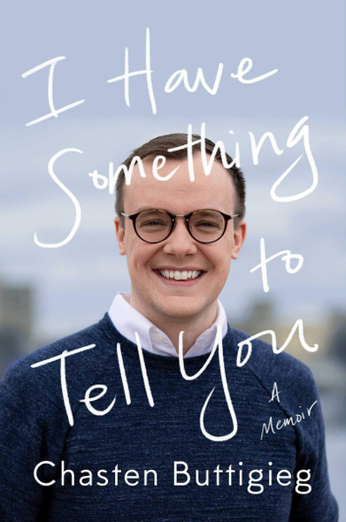 I Have Something to Tell You: A Memoir Cover