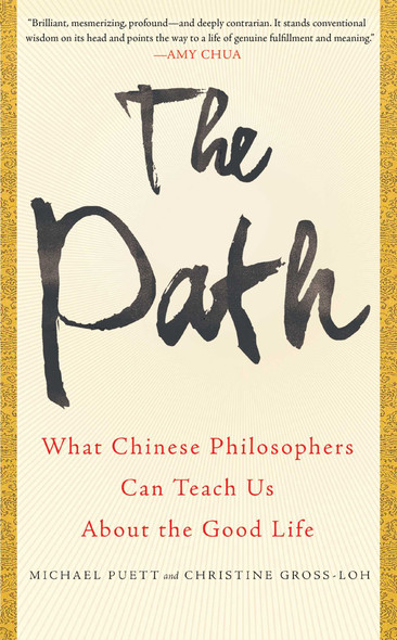 The Path: What Chinese Philosophers Can Teach Us about the Good Life Cover