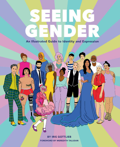 Seeing Gender: An Illustrated Guide to Identity and Expression Cover