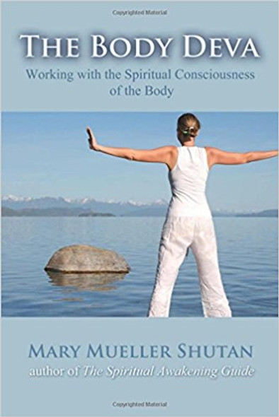 The Body Deva: Working with the Spiritual Consciousness of the Body Cover