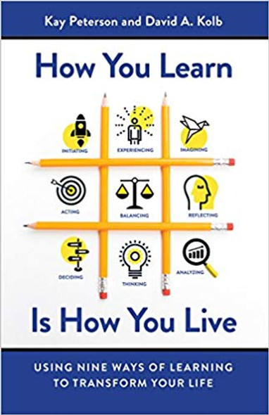 How You Learn Is How You Live: Using Nine Ways of Learning to Transform Your Life Cover