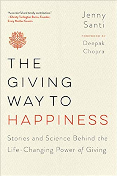 The Giving Way to Happiness: Stories and Science Behind the Life-Changing Power of Giving Cover