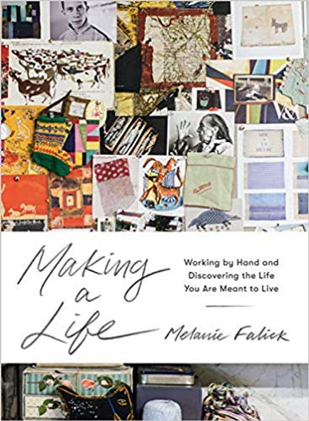 Making a Life: Working by Hand and Discovering the Life You Are Meant to Live Cover