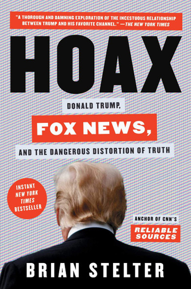 Hoax: Donald Trump, Fox News, and the Dangerous Distortion of Truth Cover