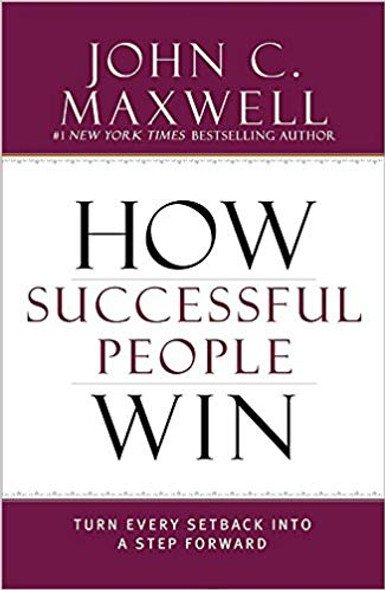 How Successful People Win: Turn Every Setback Into a Step Forward ( Successful People ) Cover