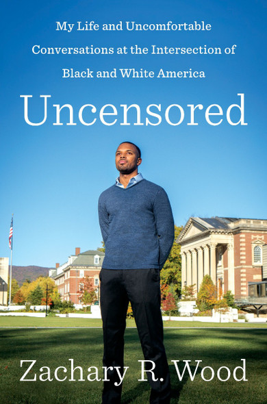 Uncensored: My Life and Uncomfortable Conversations at the Intersection of Black and White America Cover