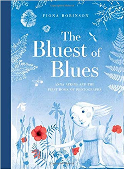 The Bluest of Blues: Anna Atkins and the First Book of Photographs Cover