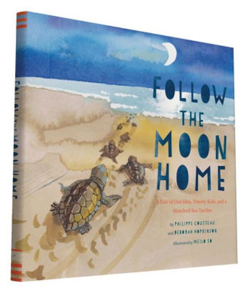 Follow the Moon Home: A Tale of One Idea, Twenty Kids, and a Hundred Sea Turtles Cover