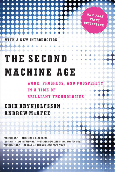 The Second Machine Age: Work, Progress, and Prosperity in a Time of Brilliant Technologies Cover