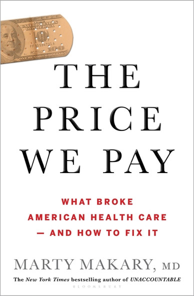 The Price We Pay: What Broke American Health Care--And How to Fix It Cover