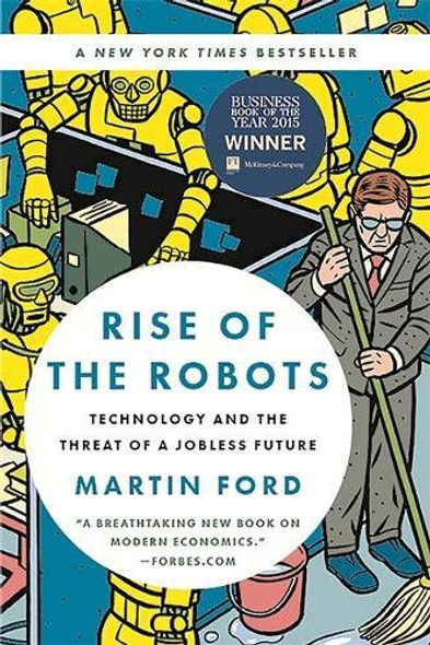 Rise of the Robots: Technology and the Threat of a Jobless Future Cover