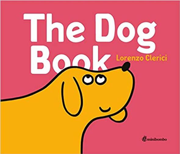 The Dog Book: A Minibombo Book Cover