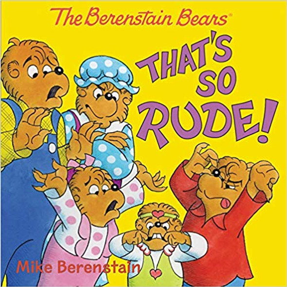 The Berenstain Bears: That's So Rude! (Berenstain Bears) Cover