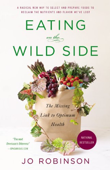 Eating on the Wild Side: The Missing Link to Optimum Health Cover