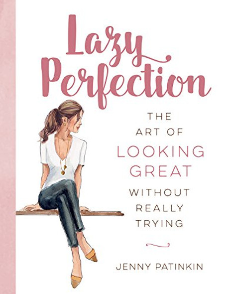 Lazy Perfection: The Art of Looking Great Without Really Trying Cover