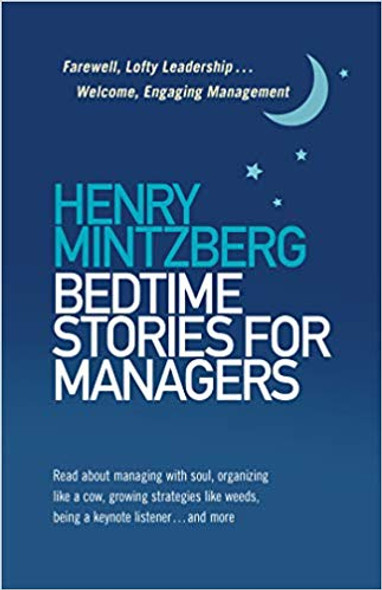 Bedtime Stories for Managers: Farewell, Lofty Leadership . . . Welcome, Engaging Management Cover
